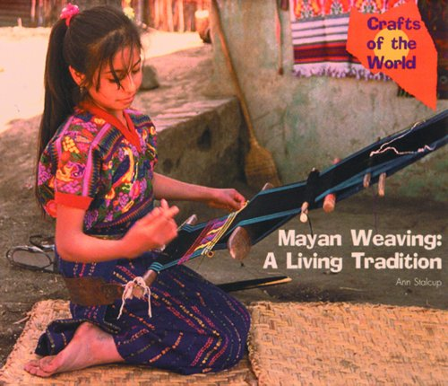 9780823953318: Mayan Weaving: A Living Tradition (Crafts of the World)