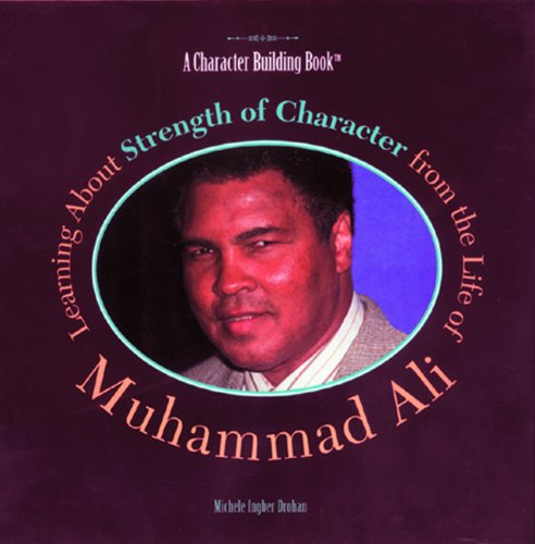 9780823953479: Learning about Strength of Character from the Life of Muhammad Ali (Heroes of the 20th Century)
