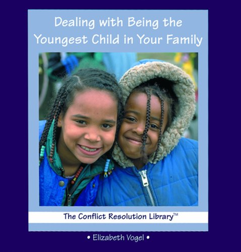 9780823954070: Dealing with Being the Youngest Child in Your Family (Conflict Resolution Library)