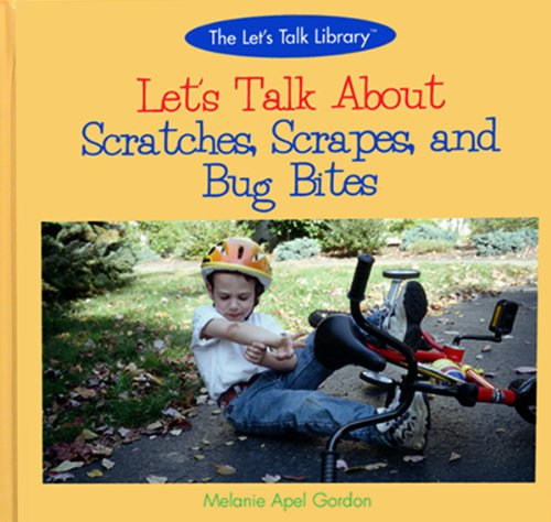 9780823954162: Let's Talk About Scratches, Scrapes, and Bug Bites (Let's Talk Library)