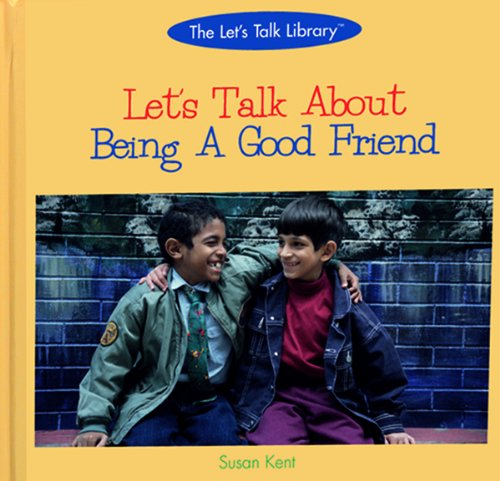 9780823954193: Let's Talk about Being a Good Friend (The let's talk library: yourself & others)