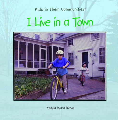 9780823954407: I Live in a Town (Kids in Their Communities)