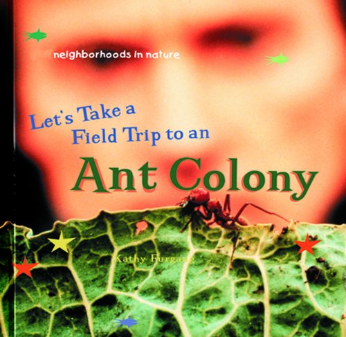 9780823954445: Let's Take a Field Trip to an Ant Colony (Neighborhoods in Nature)