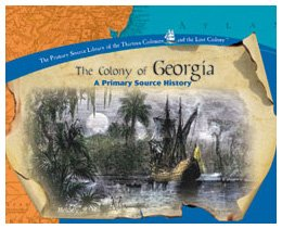 The Colony of Georgia (Library of the Thirteen Colonies and the Lost Colony): Coleman, Brooke, ...