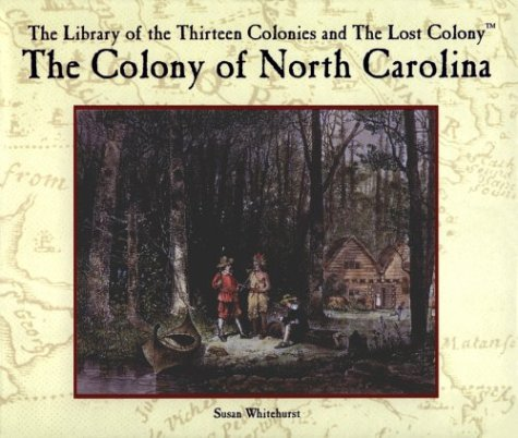 9780823954858: The Colony of North Carolina (The Library of the Thirteen Colonies and the Lost Colony)
