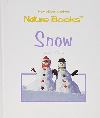 Snow (Powerkids Readers. Nature Books): Kristin Ward