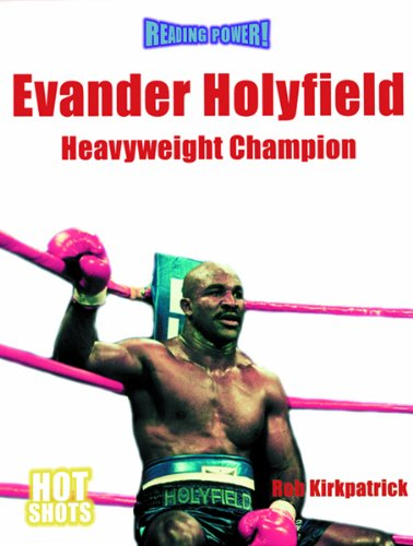 Evander Holyfield: Heavyweight Champion (Reading Power): Kirkpatrick, Rob