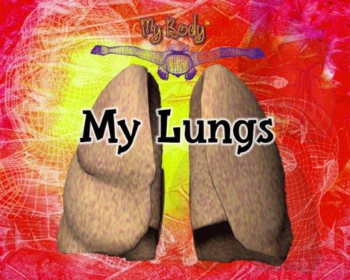 My Lungs (Furgang, Kathy. My Body.): Kathy Furgang