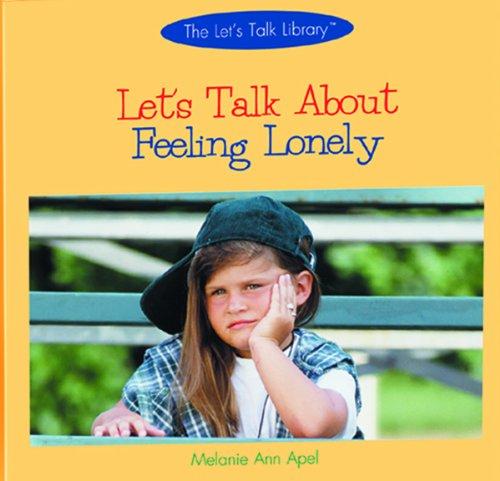 Let's Talk about Feeling Lonely (Let's Talk Library): Melanie Ann Apel, M A Apel
