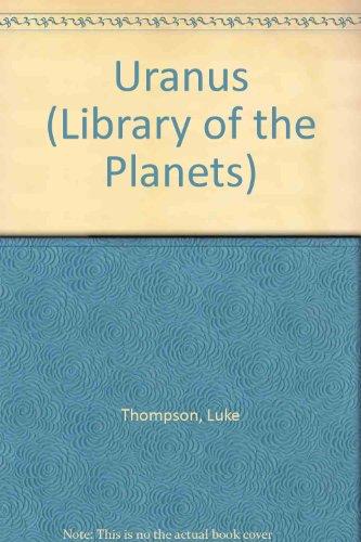 Uranus (Library of the Planets): Thompson, Luke, Margaret, Amy