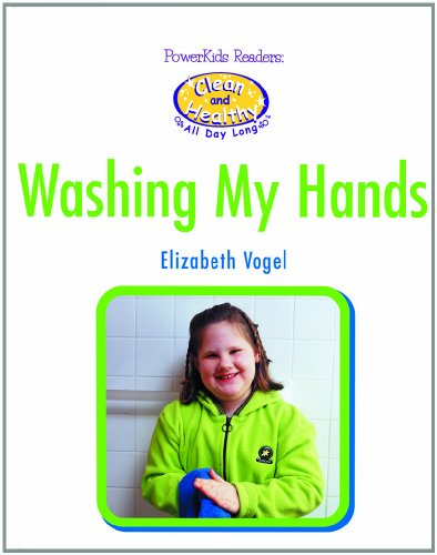 9780823956845: Washing My Hands (Powerkids Readers Clean and Healthy All Day Long)