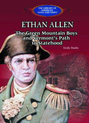 Ethan Allen: The Green Mountain Boys, and: Raabe, Emily