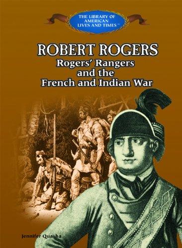 Robert Rogers : Rogers' Rangers and the: Jennifer Quasha