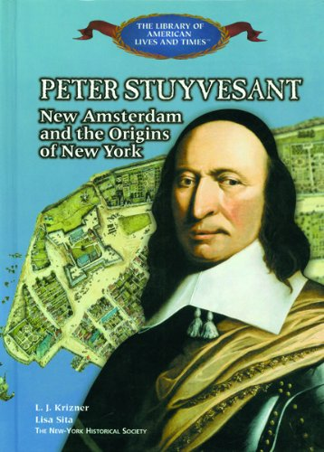 9780823957323: Peter Stuyvesant: New Amsterdam and the Origins of New York (The Library of American Lives and Times)
