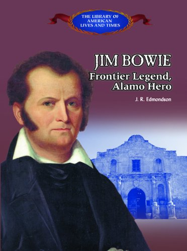 9780823957347: Jim Bowie: Frontier Legend, Alamo Hero (Library of American Lives and Times)