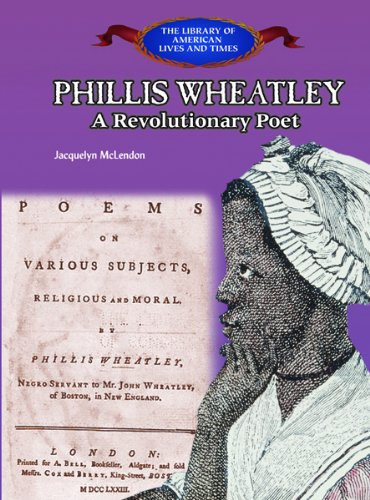 9780823957507: Phillis Wheatley: A Revolutionary Poet (Library of American Lives and Times (Hardcover))
