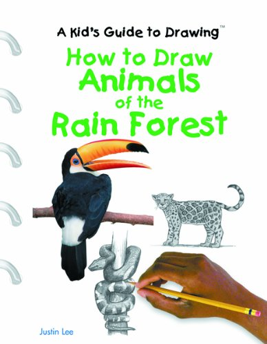 How to Draw Animals of the Rain Forest (A Kid's Guide to Drawing): Lee, Justin
