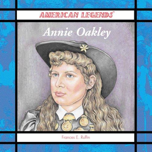 Annie Oakley (American Legends): Frances E. Ruffin