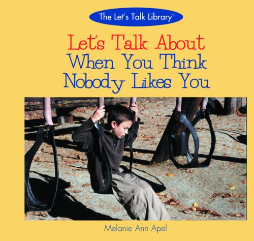 9780823958627: Let's Talk about When You Think Nobody Likes You (Let's Talk Library)