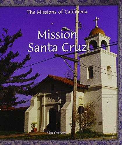 Mission Santa Cruz (Missions of California): Ostrow, Kim