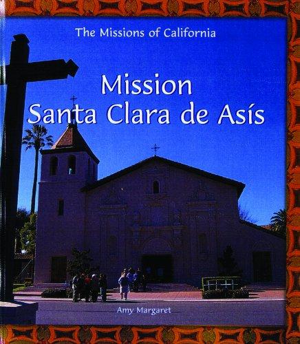 Mission Santa Clara De Asis (Missions of California): Margaret, Amy