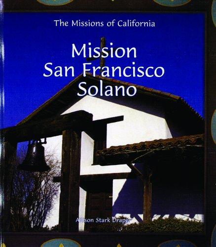 Mission San Francisco Solano (Missions of California): Draper, Allison Stark