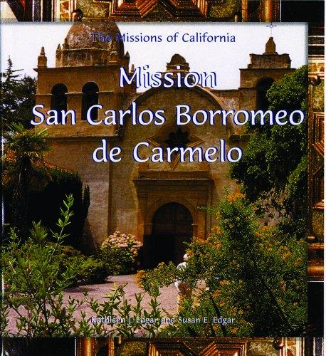 Mission San Carlos Borromeo de Carmelo (Missions of California): Edgar, Kathleen J.; Edgar, Susan E...
