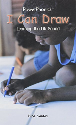 I Can Draw: Learning the Dr Sound (Power Phonics/Phonics for the Real World): Santos, Dina