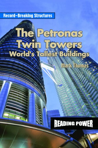 The Petronas Twin Towers: World's Tallest Building (Record-Breaking Structures): Thomas, Mark