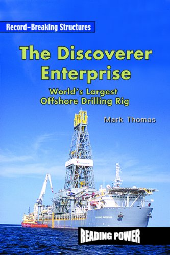 9780823959945: The Discoverer Enterprise: World's Largest Offshore Drilling Rig (Record-Breaking Structures)