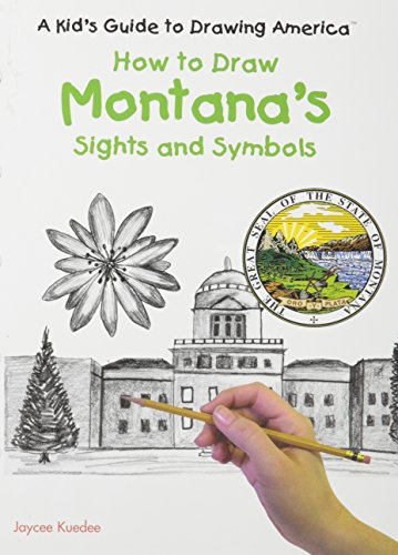 How to Draw Montana's Sights and Symbols (A Kid's Guide to Drawing America): Jaycee Kuedee