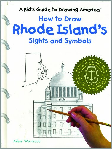 How to Draw Rhode Island's Sights and Symbols (A Kid's Guide to Drawing America): Aileen ...