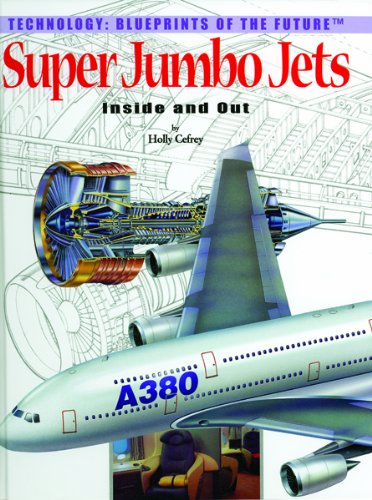 9780823961122: Super Jumbo Jets: Inside and Out (Technology--blueprints of the Future)