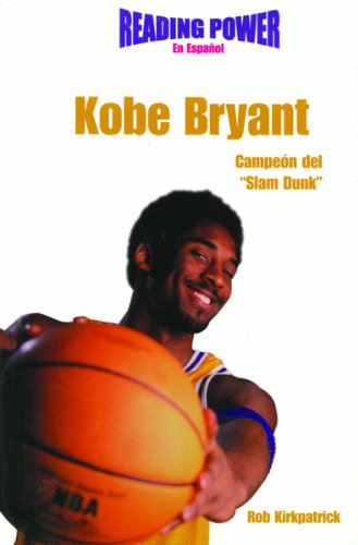 9780823961245: Kobe Bryant Campeon Del Slam Dunk/ Slam Dunk Champion (Deportistas De Poder) (Spanish Edition)