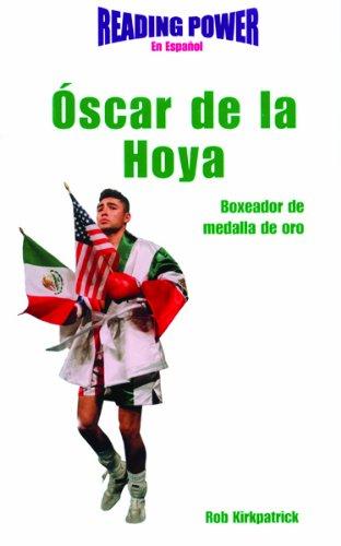 9780823961313: Oscar de la Hoya: Boxeador de Medalla de Oro (Grandes Idolos)