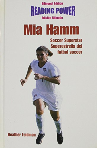 9780823961368: Mia Hamm, Soccer Superstar/Superestrella del Futbol Soccer (Superstars of Sports / Superestrellas Del Deporte)