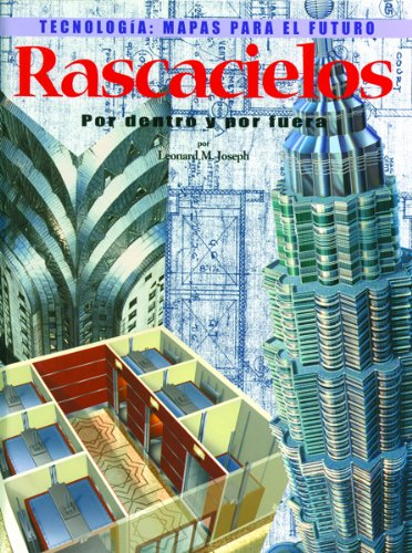 9780823961511: Rascacielos: Por Dentro y Por Fuera (Tecnologia: Mapas Para El Futuro) (Spanish Edition)
