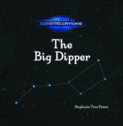 Big Dipper (Library of Constellations): Peters, Stephanie True