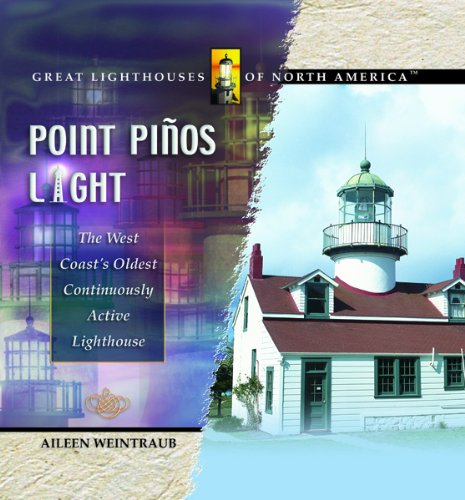 Point Pinos Light: The West Coast's Oldest Continuously Active Lighthouse (Great Lighthouses of Nort