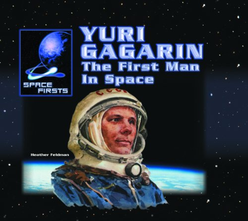 9780823962457: Yuri Gagarin: The First Man in Space (Space Firsts)