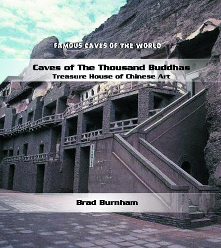 Caves of the Thousand Buddhas: Treasure House of Chinese Art (Famous Caves of the World): Brad ...