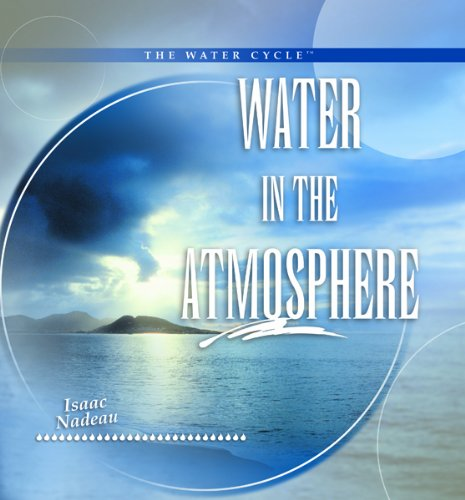 Water in the Atmosphere (Library Binding): Isaac Nadeau