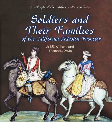 9780823962853: Soldiers and Their Families of the California Mission Frontier (People of the California Missions)