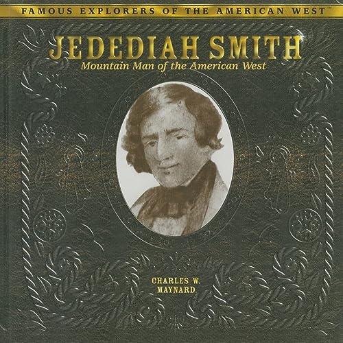 9780823962877: Jedediah Smith: Mountain Man of the American West (Famous Explorers of the American West (Library))