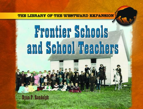 9780823962952: Frontier Schools and Schoolteachers (The Library of the Westward Expansion)