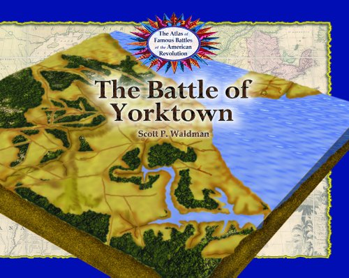 9780823963317: The Battle of Yorktown (The Atlas of Famous Battles of the American Revolution)