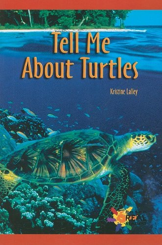 Tell Me about Turtles (Rosen Real Readers: Early Emergent): Kristine Lalley
