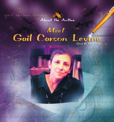 Meet Gail Carson Levine (About the Author): McGinty, Alice B.