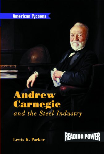 9780823964482: Andrew Carnegie: And the Steel Industry (American Tycoons)