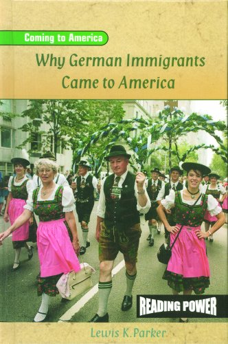 Why German Immigrants Came to America (Reading: Parker, Lewis K